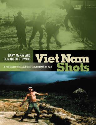 Viet Nam Shots: A Photographic Account of Australians at War (Hardback)