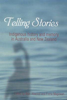 Telling Stories: Indigenous History and Memory in Australia and New Zealand (Paperback)