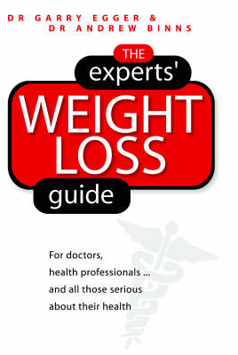 The Experts' Weight Loss Guide: For Doctors, Health Professionals..and All Those Serious About Their Health (Paperback)