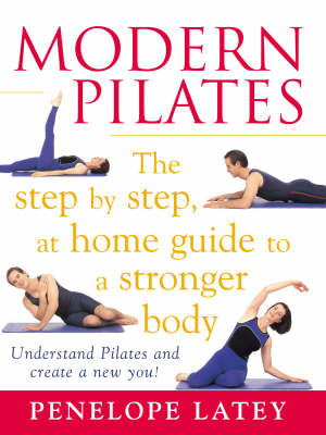 Modern Pilates: the Step by Step, at Home Guide to a Stronger Body (Paperback)