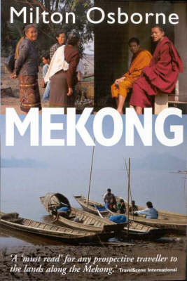 Mekong: Turbulent Past, Uncertain Future (Paperback)