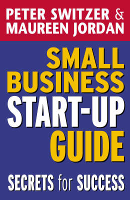Small Business Start-up Guide: Secrets for Success (Paperback)