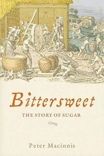 Bittersweet: The Story of Sugar (Paperback)