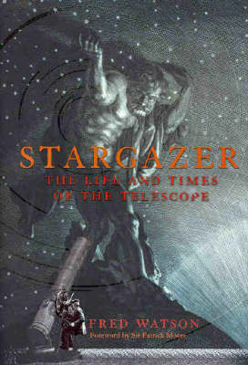 Stargazer: The Life and Times of the Telescope (Hardback)
