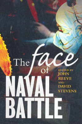 The Face of Naval Battle: The Human Experience of Modern War at Sea (Paperback)