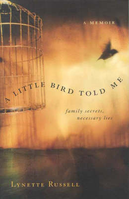 A Little Bird Told Me: Family Secrets, Necessary Lies (Paperback)