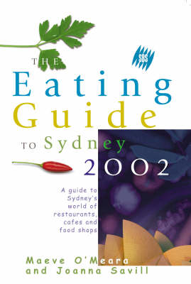 The SBS Eating Guide to Sydney 2002: A Guide to Sydney's World of Restaurants, Cafes and Food Shops (Paperback)