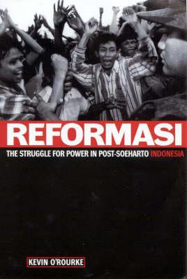 Reformasi: The Struggle for Power in Post-Soeharto Indonesia (Paperback)