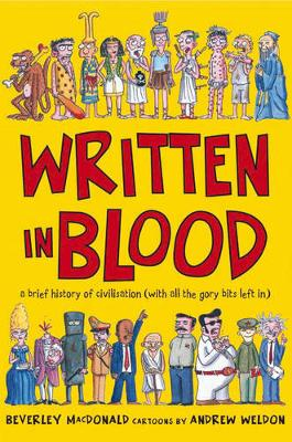 Written in Blood: A Brief History of Civilisation (with All the Gory Bits Left in) (Paperback)