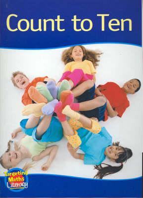 Count to Ten Reader: One to Ten - Targeting Maths Literacy Set 1 (Paperback)