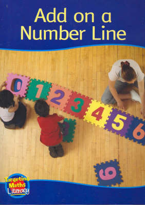 Add on a Number Line Reader: Add to Ten - Targeting Maths Literacy Set 1 (Paperback)