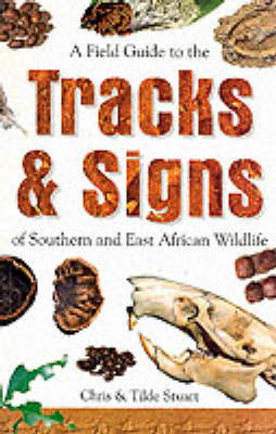 A Field Guide to the Tracks and Signs of Southern and East African Wildlife (Paperback)