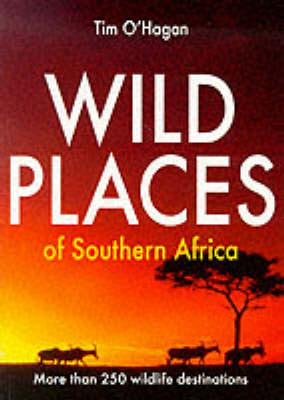Wild Places of Southern Africa (Paperback)