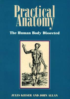 Practical Anatomy: The Human Body Dissected (Paperback)