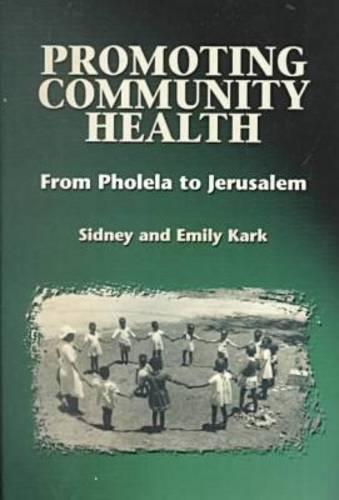 Promoting Community Health: History of a South African Initiative (Paperback)
