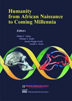 Humanity from African Naissance to Coming Millenia: Colloquia in Human Biology and Palaeoanthropology (Paperback)