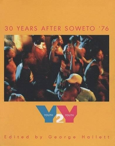 Youth2Youth: Thirty Years After Soweto '76 (Paperback)