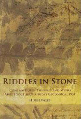 Riddles in Stone: Myths, Theories and Controversies About Southern Africa's Geological Past (Paperback)