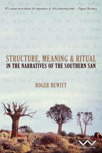 Structure, Meaning and Ritual in the Narratives of the Southern San (Paperback)