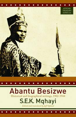 Abantu Besizwe: Historical and biographical writings, 1902-1944 (Paperback)
