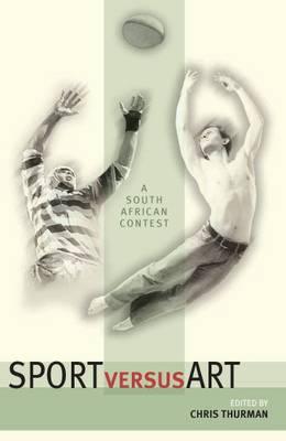 Sport Versus Art: A South African Contest (Paperback)