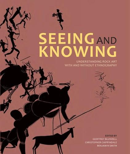 Seeing and Knowing: Rock Art with and without Ethnography (Paperback)