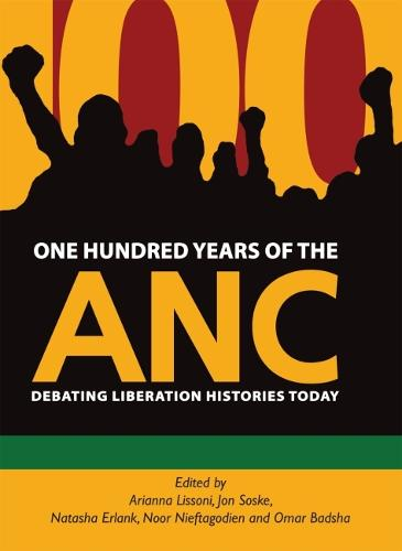 One hundred years of the ANC: Liberation histories and democracy today (Paperback)