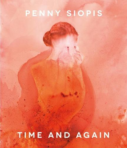 Penny Siopis: Time and again (Paperback)