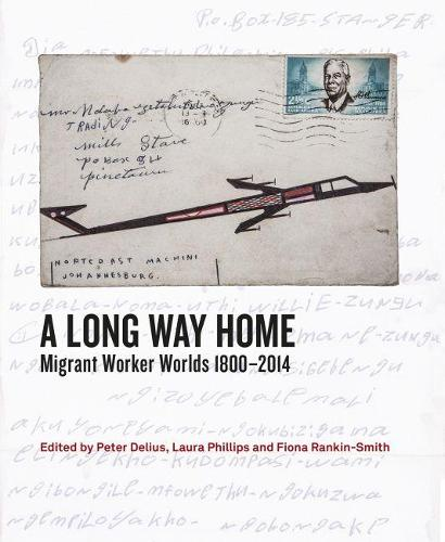 A long way home: Migrant worker worlds 1800 - 2014 (Paperback)