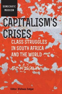 Capitalism's Crises: Class struggles in South Africa and the world (Paperback)