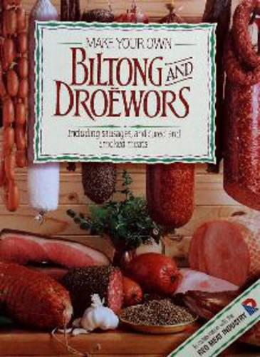 Make your own biltong and droewors (Paperback)