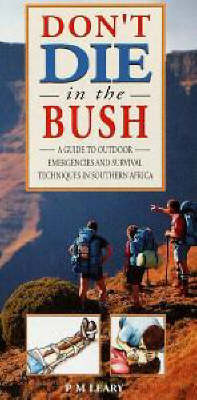 Don't Die in the Bush: A Guide to Outdoor Emergencies and Survival Techniques (Paperback)