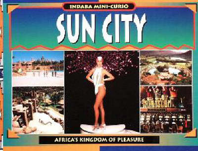 Sun City: Africa's Kingdom of Pleasure - Indaba Mini Curio S. (Paperback)