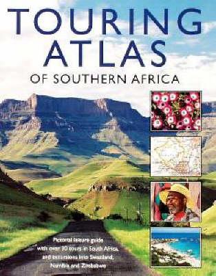 Touring Atlas of Southern Africa (Hardback)