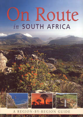 On Route in South Africa: a Region by Region Guide to South Africa (Hardback)