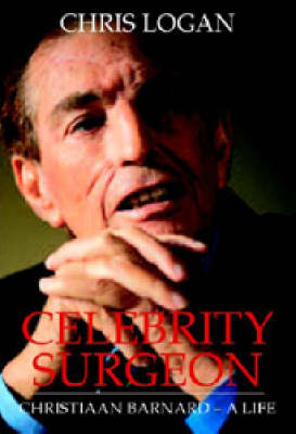 Celebrity Surgeon: Christiaan Barnard - A Life (Paperback)