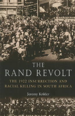 Rand revolt: The 1922 insurrection and racial killings in South Africa (Paperback)