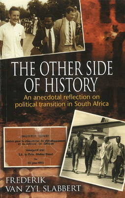 The Other Side of History: An Anecdotal Reflection on Political Transition in South Africa (Paperback)