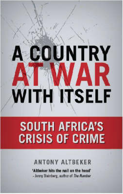 A country at war with itself: South Africa's crisis of crime (Paperback)