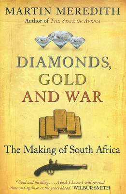 Diamonds, Gold and War: The Making of South Africa (Paperback)