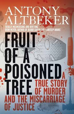 Fruit of a poisoned tree: A true story of murder and the miscarriage of Justice (Paperback)