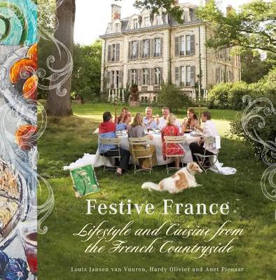 Festive France: Reflections and recipes from the French countryside (Hardback)