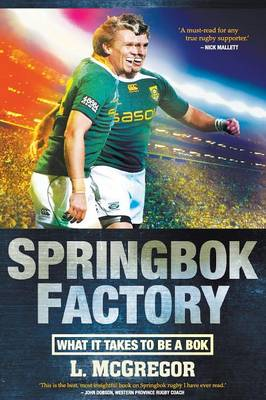 Springbok factory: What it takes to be a Bok (Paperback)