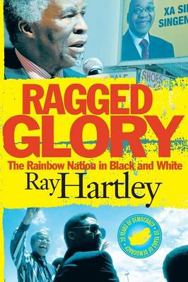 Ragged glory: The rainbow nation in black and white (Paperback)