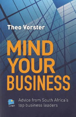 Mind your business: Advice from South Africa's top business leaders (Paperback)