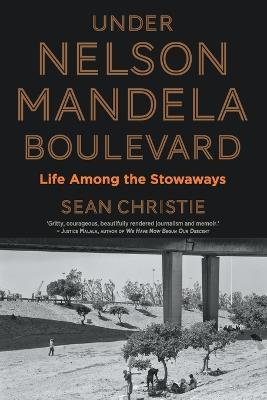 Under Nelson Mandela Boulevard: Life among the stowaways (Paperback)