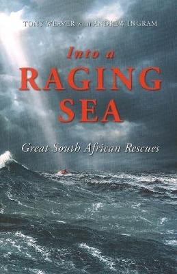 Into the Racing Sea: Great South African Rescues (Paperback)