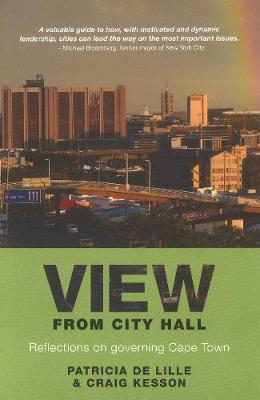 View from city hall: Reflections on governing Cape Town (Paperback)