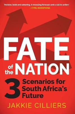 Fate of the nation: 3 scenarios for South Africa's future (Paperback)