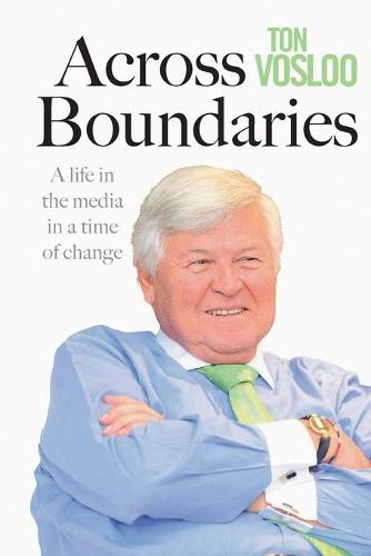 Across boundaries: A life in the media in a time of change (Paperback)